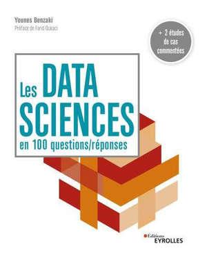 LES DATA SCIENCES EN 100 QUESTIONS / REPONSES