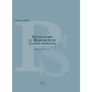 Dictionnaire du béarnais et du gascon modernes : embrassant l'ensemble des parlers de Gascogne