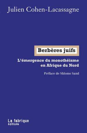 Berbères juifs : l'émergence du monothéisme en Afrique du Nord