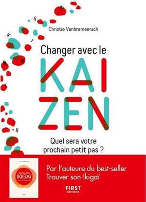 Changer avec le kaizen : quel sera votre prochain petit pas ?