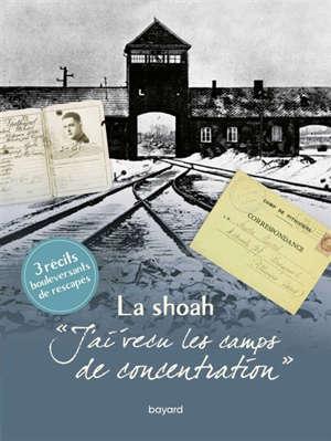 J'ai vécu les camps de concentration : la Shoah