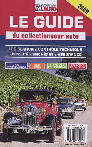 Le guide du collectionneur auto 2020 : législation, contrôle technique, fiscalité, enchères, assurance