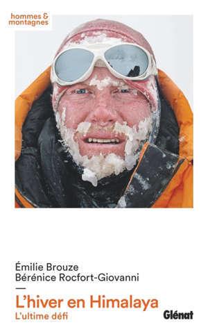 L'hiver en Himalaya : l'ultime défi