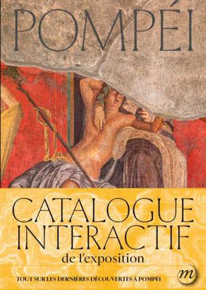 Pompéi : catalogue interactif de l'exposition
