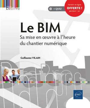 Le BIM : sa mise en oeuvre à l'heure du chantier numérique