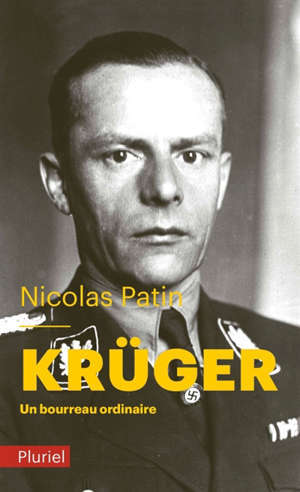 Krüger : un bourreau ordinaire