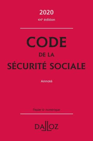 Code de la Sécurité sociale annoté 2020