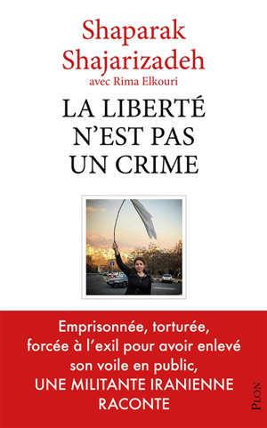 La liberté n'est pas un crime
