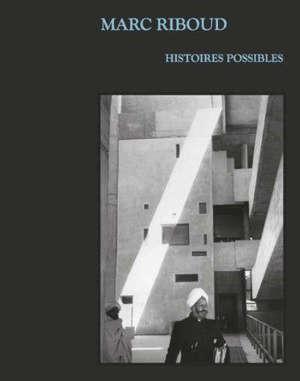 Marc Riboud : histoires possibles