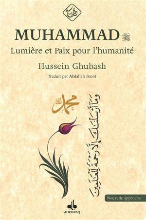 Muhammad : lumière et paix pour l'humanité
