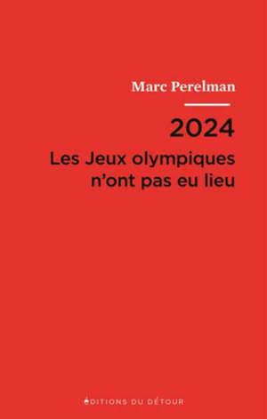 2024 : les jeux Olympiques n'ont pas eu lieu