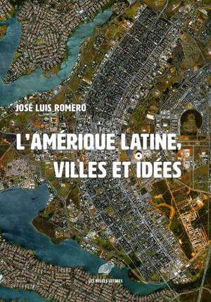 L'Amérique latine : villes et idées