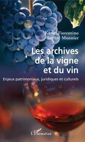 Les archives de la vigne et du vin : enjeux patrimoniaux, juridiques et culturels
