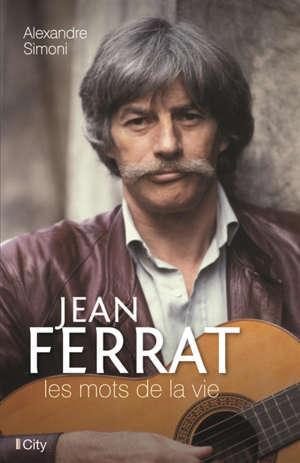 Jean Ferrat : les mots de la vie