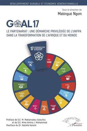 Goal 17 : le partenariat : une démarche privilégiée de l'UNFPA dans la transformation de l'Afrique et du monde