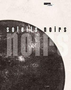 Soleils noirs : exposition, Musée du Louvre-Lens, du 25 mars 2020 au 25 janvier 2021