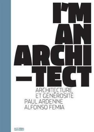 I'm an architect : Alfonso Femia : architecture et générosité