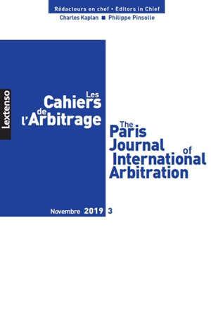 Cahiers de l'arbitrage (Les) = The Paris journal of international arbitration. n° 3 (2019)