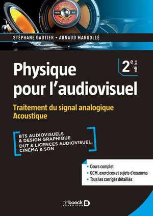 Physique pour l'audiovisuel, Traitement du signal analogique, accoustique : BTS audiovisuels & design graphique, DUT & licences audiovisuel, cinéma & son