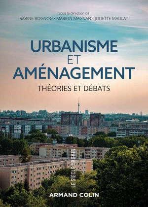 Théories de l'urbanisme et de l'aménagement : objets, processus, débats