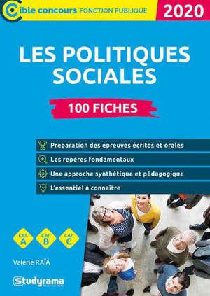 Politiques sociales : concours administratifs, BTS ESF et SP3S, premier cycle universitaire, carrières sociales : 100 fiches, catégories A, B, C, 2020