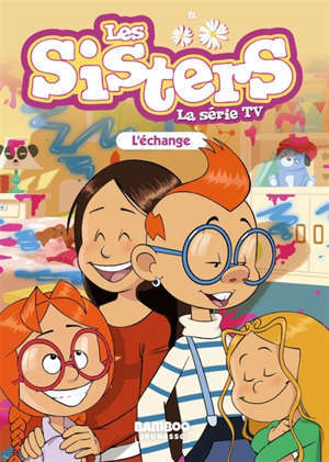 Les sisters : la série TV. Volume 26, L'échange
