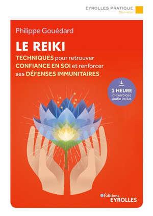 Le reiki : techniques pour retrouver confiance en soi et renforcer ses défenses immunitaires