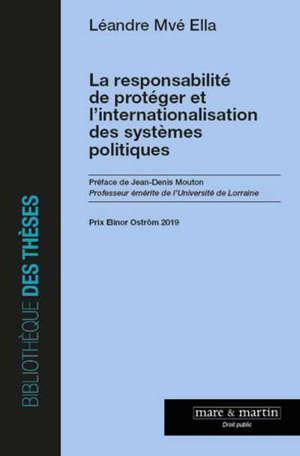 La responsabilité de protéger et l'internationalisation des systèmes politiques