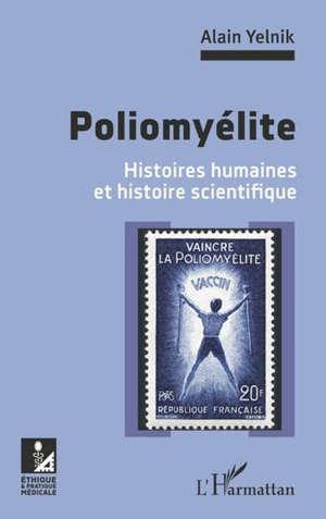Poliomyélite : histoires humaines et histoire scientifique