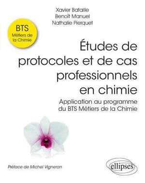 Etudes de protocoles et de cas professionnels en chimie : application au programme du BTS métiers de la chimie
