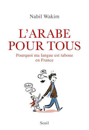 L'arabe pour tous : pourquoi ma langue est taboue en France