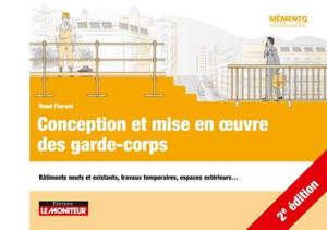 Conception et mise en oeuvre des garde-corps : bâtiments neufs et existants, travaux temporaires, espaces extérieurs...