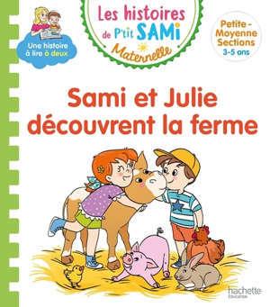 Sami et Julie découvrent la ferme : petite-moyenne sections, 3-5 ans