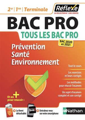 Prévention, santé, environnement, tous les bac pro : 2de, 1re, terminale : bac 2020 et 2021