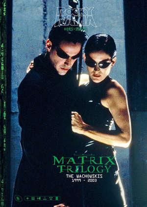 Rockyrama, hors série, Matrix trilogy : the Wachowskis, 1999-2003