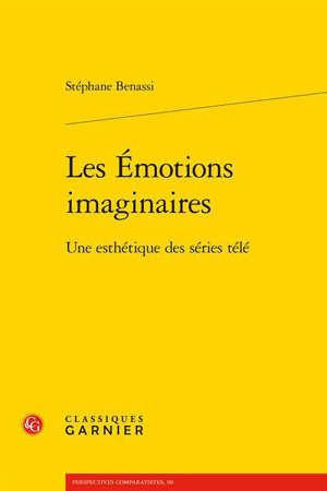 Les émotions imaginaires : une esthétique des séries télé