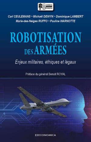 Robotisation des armées : enjeux militaires, éthiques et légaux