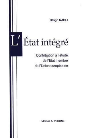 L'Etat intégré : contribution à l'étude de l'Etat membre de l'Union européenne