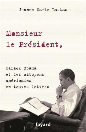 Monsieur le Président : Barack Obama et les citoyens américains en toutes lettres