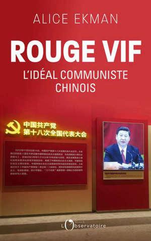 Rouge vif : l'idéal communiste chinois