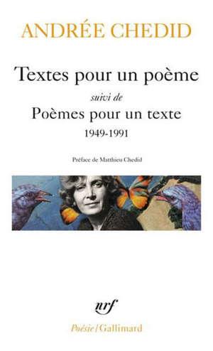 Textes pour un poème; Suivi de Poèmes pour un texte : 1949-1991