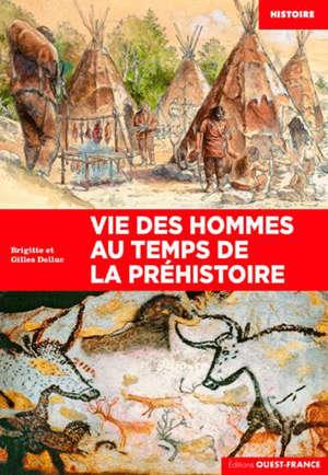 Vie des hommes au temps de la préhistoire
