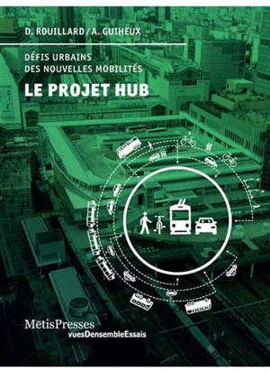 Le projet hub : défis urbains des nouvelles mobilités