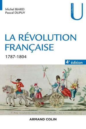 La Révolution française : dynamique et ruptures, 1787-1804
