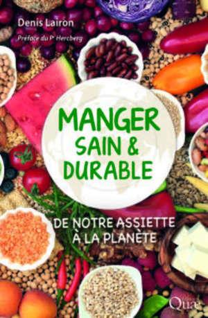 Manger sain & durable : de notre assiette à la planète