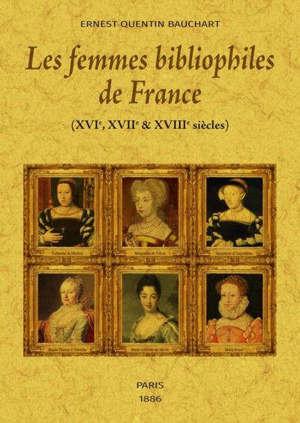 Les femmes bibliophiles de France : XVIe, XVIIe et XVIIIe siècles