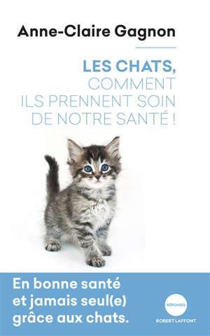 Les chats, comment ils prennent soin de notre santé !