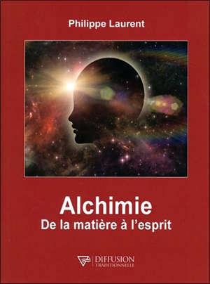 Alchimie : de la matière à l'esprit