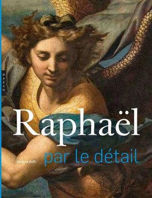 Raphaël : par le détail