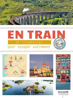 En train : 30 aventures à travers l'Europe